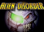 Play Alien Disorder